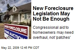 New Foreclosure Legislation May Not Be Enough