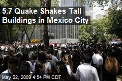 5.7 Quake Shakes Tall Buildings in Mexico City