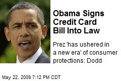 Obama Signs Credit Card Bill Into Law