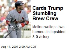 Cards Trump Stumbling Brew Crew