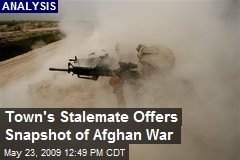 Town's Stalemate Offers Snapshot of Afghan War