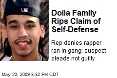 Dolla Family Rips Claim of Self-Defense