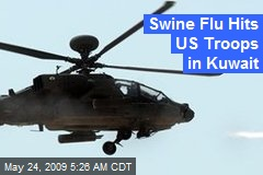 Swine Flu Hits US Troops in Kuwait
