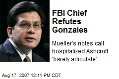 FBI Chief Refutes Gonzales