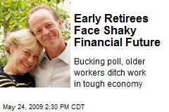 Early Retirees Face Shaky Financial Future