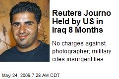 Reuters Journo Held by US in Iraq 8 Months