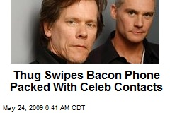 Thug Swipes Bacon Phone Packed With Celeb Contacts