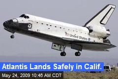 Atlantis Lands Safely in Calif.