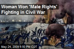 Woman Won 'Male Rights' Fighting in Civil War