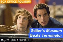 Stiller's Museum Beats Terminator