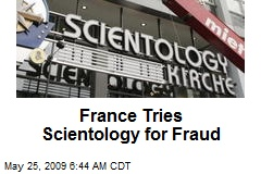 France Tries Scientology for Fraud