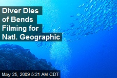 Diver Dies of Bends Filming for Natl. Geographic