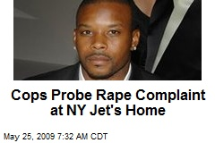 Cops Probe Rape Complaint at NY Jet's Home