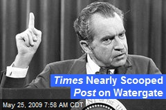 Times Nearly Scooped Post on Watergate