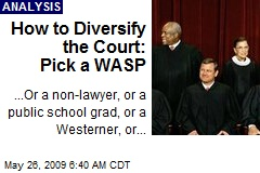 How to Diversify the Court: Pick a WASP