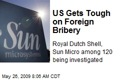 US Gets Tough on Foreign Bribery