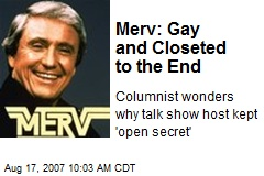 Merv: Gay and Closeted to the End
