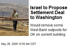 Israel to Propose Settlement Deal to Washington