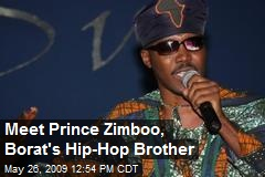 Meet Prince Zimboo, Borat's Hip-Hop Brother