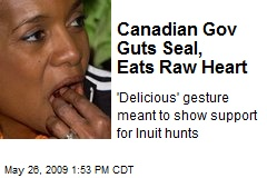 Canadian Gov Guts Seal, Eats Raw Heart