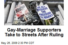 Gay-Marriage Supporters Take to Streets After Ruling