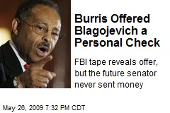 Burris Offered Blagojevich a Personal Check
