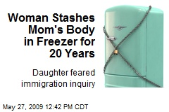 Woman Stashes Mom's Body in Freezer for 20 Years