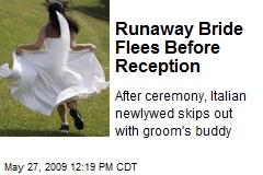 Runaway Bride Flees Before Reception