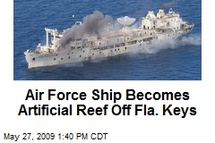 Air Force Ship Becomes Artificial Reef Off Fla. Keys