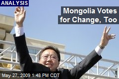 Mongolia Votes for Change, Too