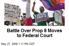 Battle Over Prop 8 Moves to Federal Court