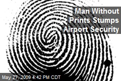 Man Without Prints Stumps Airport Security