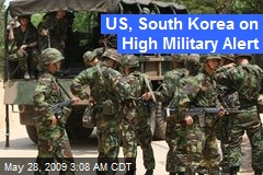 US, South Korea on High Military Alert