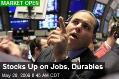 Stocks Up on Jobs, Durables