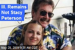 Ill. Remains Not Stacy Peterson