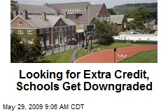 Looking for Extra Credit, Schools Get Downgraded