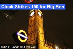 Clock Strikes 150 for Big Ben