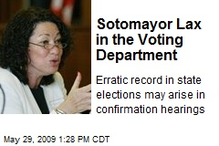 Sotomayor Lax in the Voting Department