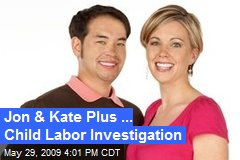 Jon & Kate Plus ... Child Labor Investigation