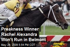 Preakness Winner Rachel Alexandra Won't Run in Belmont
