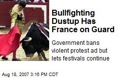 Bullfighting Dustup Has France on Guard