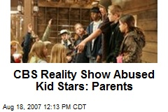 CBS Reality Show Abused Kid Stars: Parents