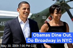 Obamas Dine Out, Do Broadway in NYC