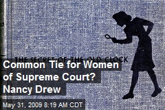 Common Tie for Women of Supreme Court? Nancy Drew
