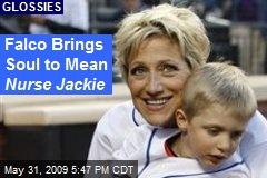 Falco Brings Soul to Mean Nurse Jackie