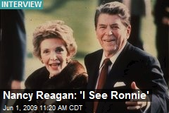 Nancy Reagan: 'I See Ronnie'