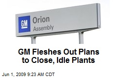 GM Fleshes Out Plans to Close, Idle Plants