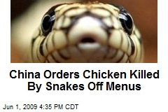 China Orders Chicken Killed By Snakes Off Menus