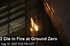 2 Die in Fire at Ground Zero