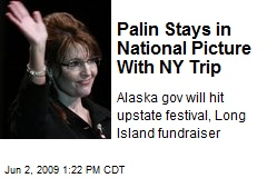 Palin Stays in National Picture With NY Trip